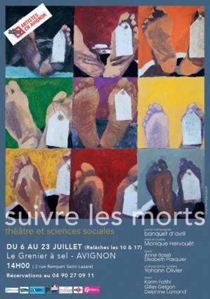"""● Avignon Off 2017 ● """"Suivre les Morts - Théâtre et sciences sociales"""" par la Cie banquet d'avril"""