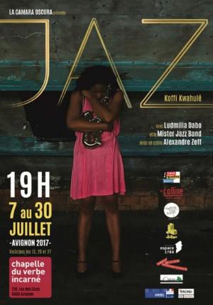 """● Avignon Off 2017 ● """"JAZ"""" par la Compagnie La Camara Oscura"""