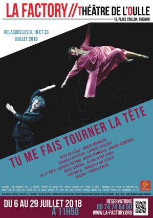 """● Avignon Off 2018 ● """"Tu me fais tourner la tête"""" par la Cie Mattatoio Sospeso"""