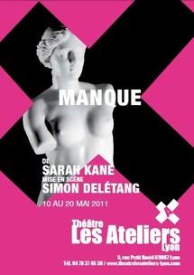 """10/05 au 20/05/2011, Théâtre Les Ateliers, Lyon, """"Manque"""""""