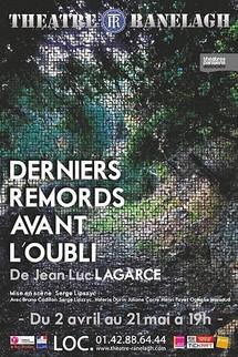 """2/04 au 21/05/2011, Le Ranelagh, Paris, """"Derniers remords avant l'oubli"""""""