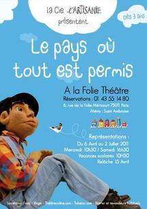 6/04 au 2/07/2011, À La Folie Théâtre, Paris, Le pays où tout est permis