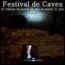 10/05 au 21/06/2011, Festival de Caves, entre Strasbourg et Lyon