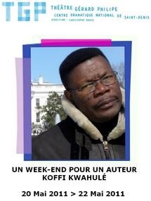 """20/05 au 22/05/2011, Théâtre Gérard Philipe, Saint-Denis (93), """"Un week-end pour un auteur : Koffi Kwahulé"""""""
