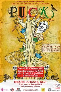 """Du 8/07 au 31/07/2011, Théâtre du Bourg-Neuf, Avignon Off, """"Puck"""""""