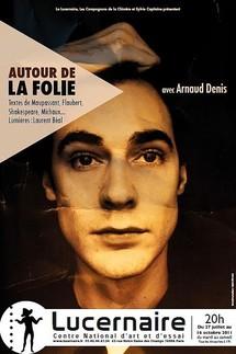 """Du 27/07 au 16/10/2011, Le Lucernaire, Paris, """"Autour de la Folie"""""""