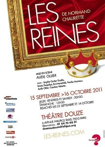 """Du 15/09 au 16/10/2011, Théâtre Douze, Paris, """"Les Reines"""""""