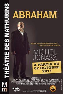 """2/10 au 12/12/2011, Théâtre des Mathurins, Paris, """"Abraham"""""""