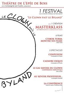 6/10 au 27/11/2011, Le Clown fait le Byland, Théâtre de l'Épée de bois, La Cartoucherie, Paris 12e