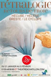 """21/01 au 05/02/2012, Théâtre à Châtillon, Hauts-de-Seine, """"Tétralogie - Retours de Troie"""""""