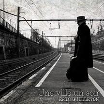 Éric Guilleton... Une ville, un soir...