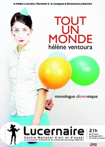 "27/04 au 23/06/2012, Le Lucernaire, Paris, ""Tout un monde - Monologue Clownesque"""