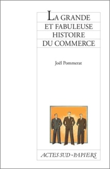 """""""La grande et fabuleuse histoire du commerce""""… dans les coulisses de la vente !"""