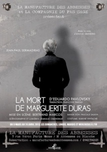 """03/03 au 24/04/2013, La Manufacture des Abbesses, Paris, """"La Mort de Marguerite Duras"""""""