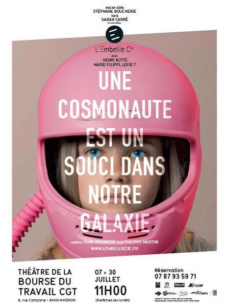 """● Avignon Off 2017 ● """"Une cosmonaute est un souci dans notre galaxie"""" par L'Embellie Cie"""