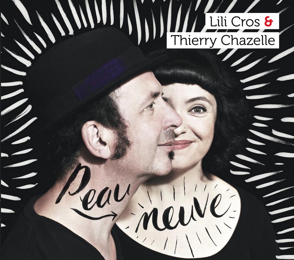 Lili Cros et Thierry Chazelle…  Artistes distillateurs de chansons de vie aux saveurs poétiques et pétillantes
