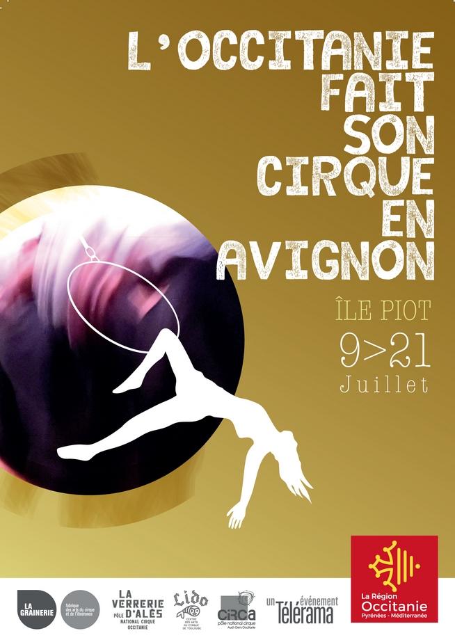 """● Avignon Off 2018 ● Du 9 au 21 juillet - Île Piot """"L'Occitanie fait son cirque en Avignon"""""""