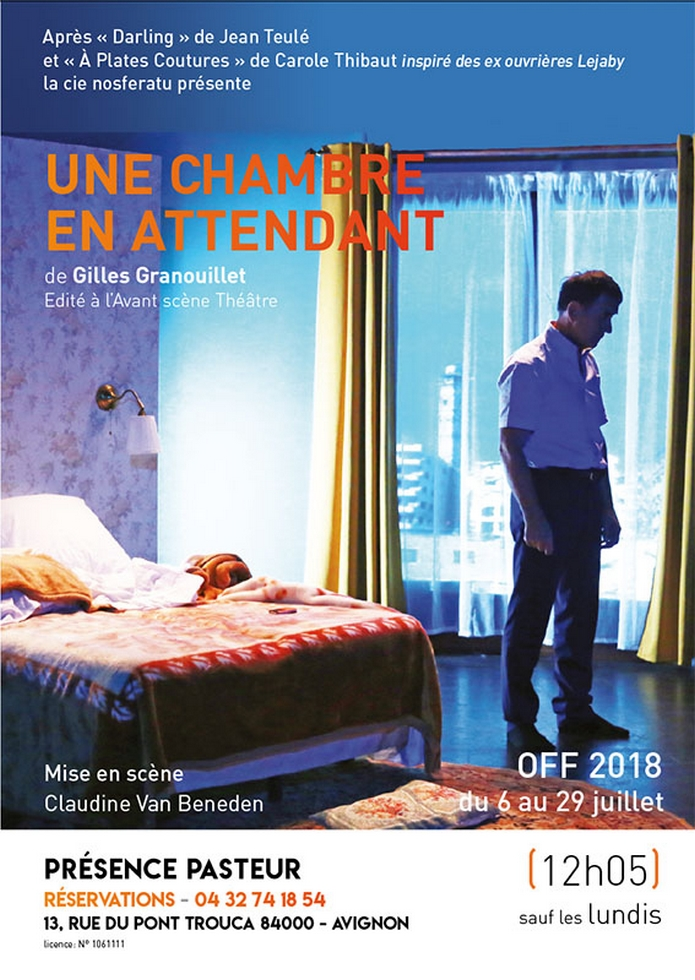 "● Avignon Off 2018 ● ""Une chambre en attendant"" de Gilles Granouillet, Cie Nosferatu"