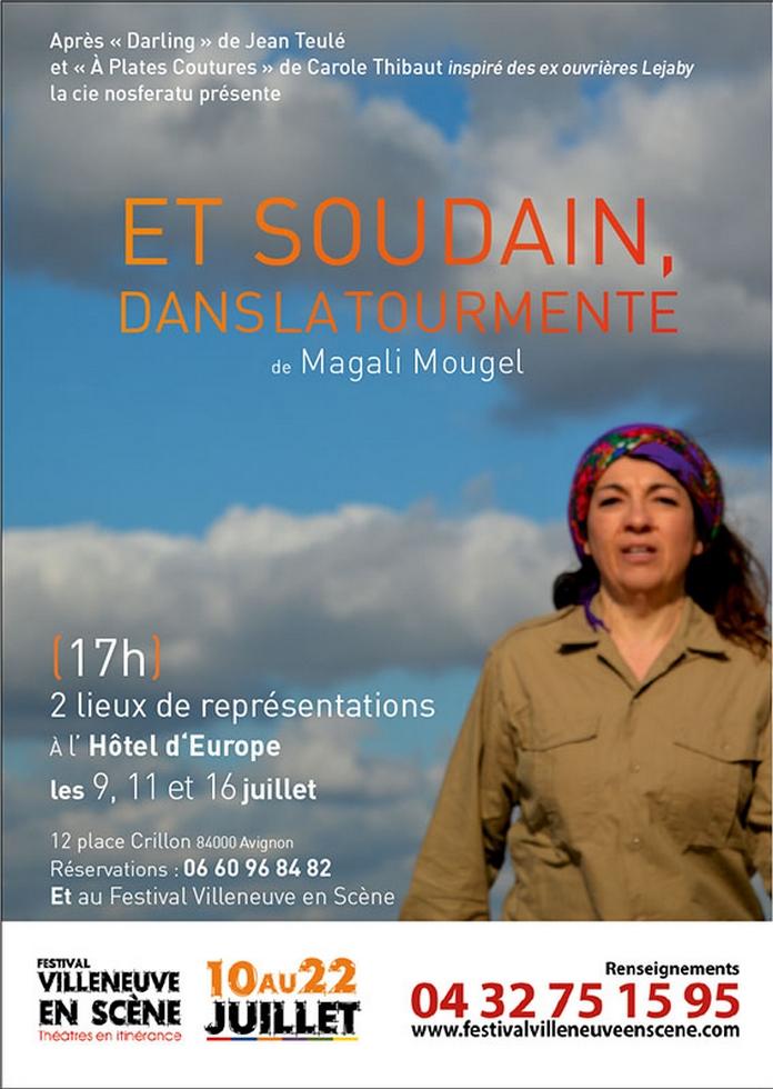 """● Avignon Off 2018 ● """"Et soudain, dans la tourmente"""" de Magali Mougel, Cie Nosferatu"""