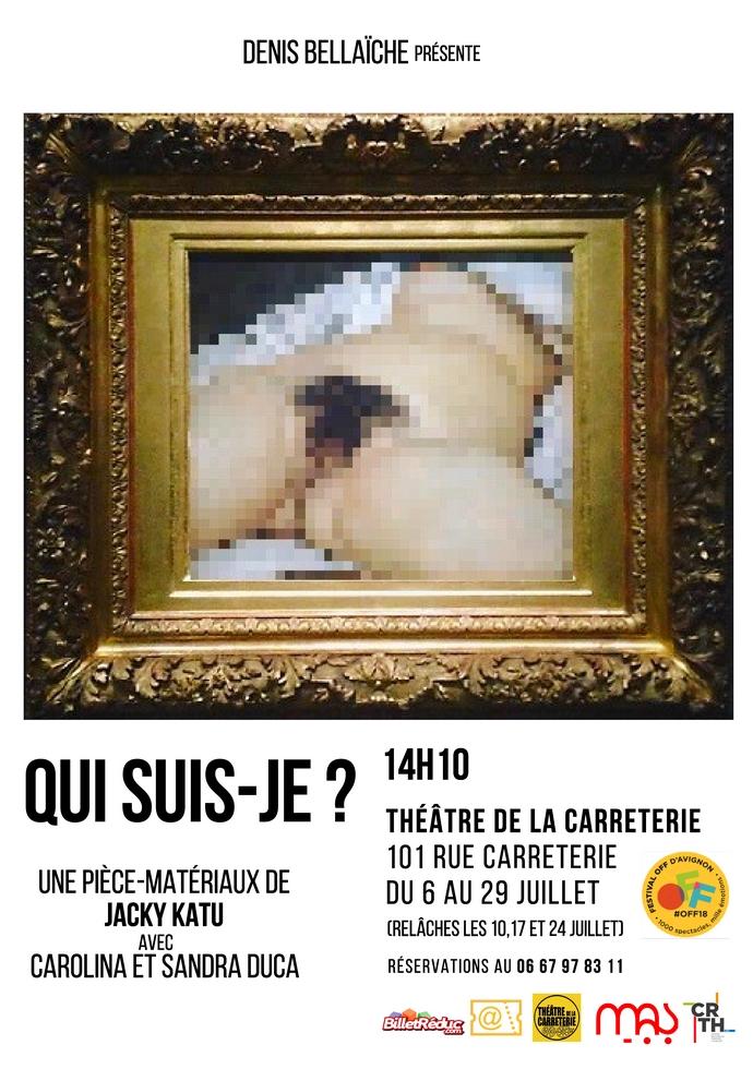 "● Avignon Off 2018 ● ""Qui suis-je ?"" de Jacky Katu"