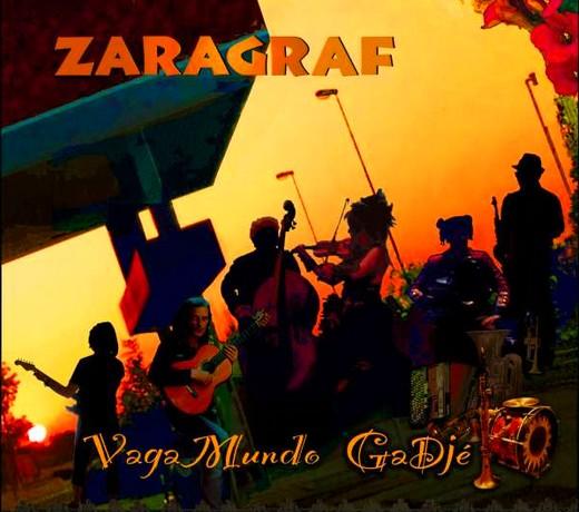 Zaragraf, les vagabonds du monde fantastique de la musique sans frontières