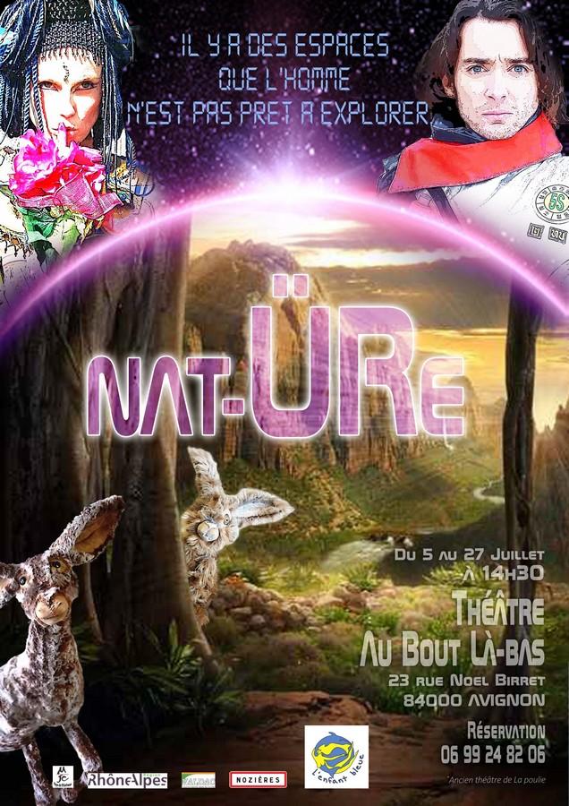 """Avignon Off 2014 : """"NAT-ÜRE"""", Un conte initiatique et merveilleux"""