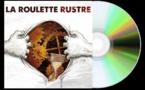 """""""La Roulette Rustre""""… Une mécanique musicale à double rouage"""