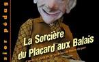 9/04 au 4/06/2011, Le Lucernaire, Paris, La sorcière du placard aux balais.