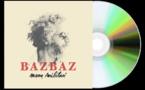 Bazbaz… Dans l'urgence de l'amour… Manu Militari !