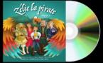 """""""Zélie La Pirate"""", un conte musical imaginé par Aurélie Cabrel, Esthen Dehut, Bruno Garcia et Olivier Daguerre"""