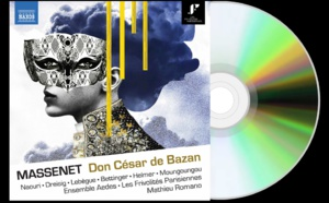 """""""Don César de Bazan"""" de Jules Massenet enregistré… une première mondiale !"""